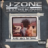 J-ZONE - Pimps don't Pay Taxes