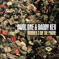 AWOL ONE & DADDY KEV - Number 3 on the Phone