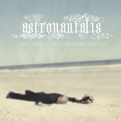 ASTRONAUTALIS - The Mighty Ocean & Nine Dark Theaters