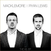 MACKLEMORE & RYAN LEWIS - The VS EP
