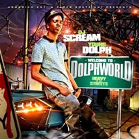 YOUNG DOLPH & DJ SCREAM - Welcome to Dolph World